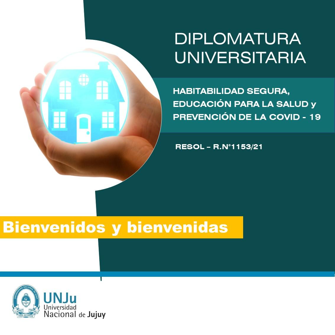 Bienvenidos/as a la Diplomatura en Hbaitabilidad Segura, Educación para la Salud, y prevención de la Covid-19